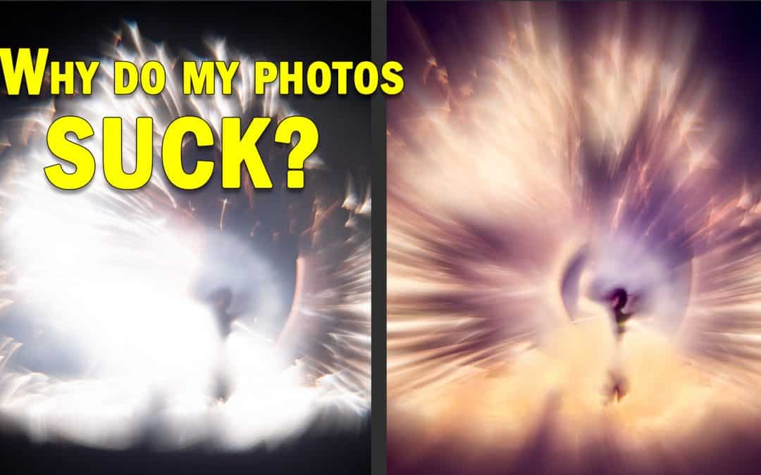 Why Do My Photos Suck?